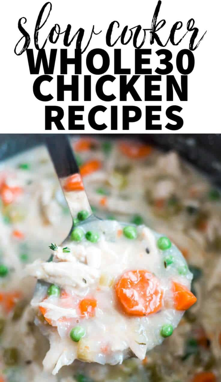 slow cooker whole30 recipes text over healthy chicken soup