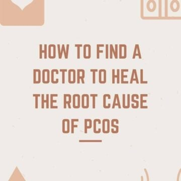 graphic that says: how to find a doctor to heal the root cause of pcos